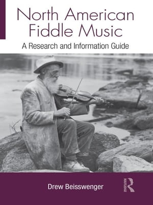 North American Fiddle Music A Research and Information Guide
