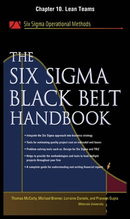 Book The Six Sigma Black Belt Handbook, Chapter 10 - Lean Teams by Thomas McCarty