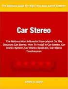Car Stereo: The Nations Most Influential Sourcebook On The Discount Car Stereo, How To Install A Car Stereo, Car by Edwin A. Doyle