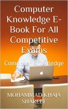 Computer Knowledge E-Book For All Competitive Exams