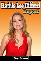Kathie Lee Gifford Report by Dan Brown