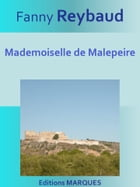 Mademoiselle de Malepeire: Texte intégral by Fanny Reybaud
