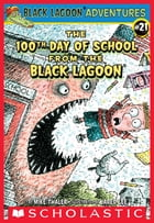 The 100th Day of School from the Black Lagoon by Mike Thaler
