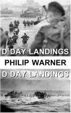 The D Day Landings by Phillip Warner