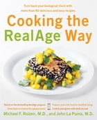 Cooking the RealAge (R) Way: Turn back your biological clock with more than 80 delicious and easy…