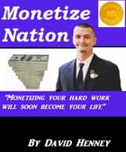 Monetize Nation by david henney