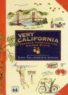 Very California: Travels Through the Golden State by Diana Hollingsworth Gessler