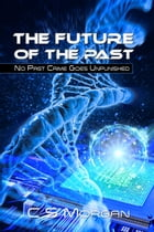 The Future Of The Past by CS Morgan
