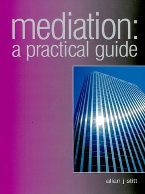 Mediation A Practical Guide