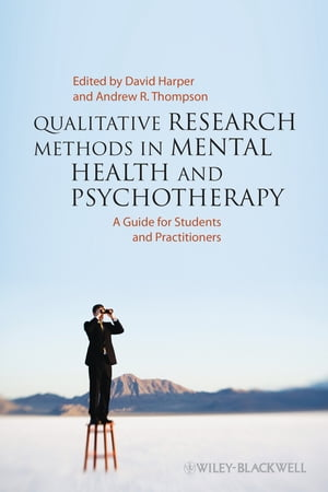 Qualitative Research Methods in Mental Health and Psychotherapy A Guide for Students and Practitioners