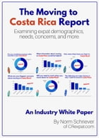 The Moving to Costa Rica Report: An Industry White Paper by Norm Schriever