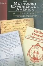 The Methodist Experience in America Volume I: A History