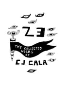 23: The Collected Works of C.J. Cala by C.J. Cala