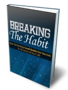 Breaking the Habit by Anonymous