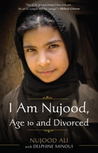 I Am Nujood, Age 10 and Divorced Cover Image