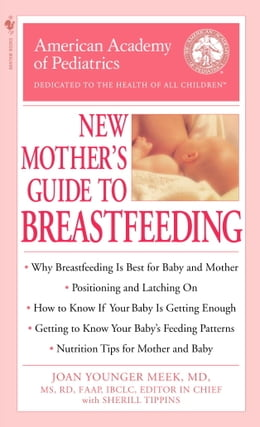 Book The American Academy of Pediatrics New Mother's Guide to Breastfeeding by American Academy Of Pediatrics