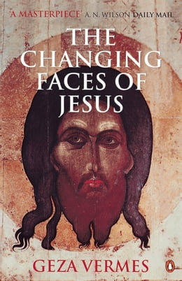 Book The Changing Faces of Jesus by Geza Vermes