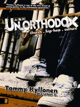 Book Un.orthodox: Church. Hip-Hop. Culture. by Tommy Kyllonen