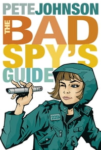 The Bad Spy's Guide