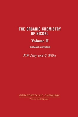 Book The Organic Chemistry of Nickel: Organic Synthesis by Jolly, P.W.