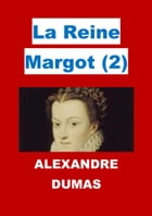 La Reine Margot: Volume 2 Illustré by Alexandre Dumas