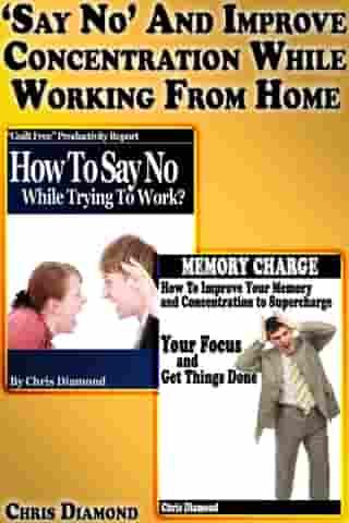 """""""Say No"""" And Improve Concentration While Working From Home"""