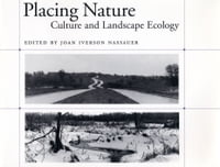 Placing Nature: Culture And Landscape Ecology