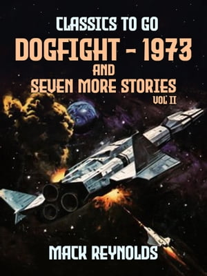 Dogfight - 1973 and seven more stories Vol II