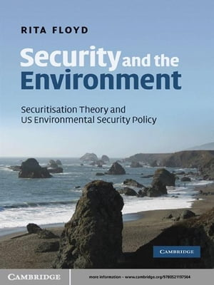 Security and the Environment Securitisation Theory and US Environmental Security Policy