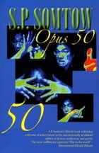 Opus 50 by S.P. Somtow
