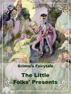 The Little Folks' Presents by Grimm's Fairytale