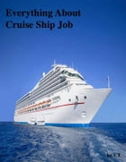 Everything About Cruise Ship Job by V.T.