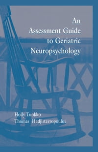 An Assessment Guide To Geriatric Neuropsychology