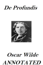 De Profundis (Annotated) by Oscar Wilde