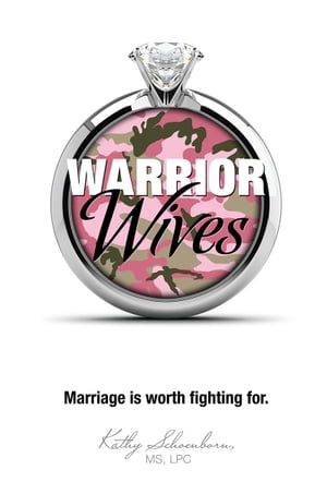 Warrior Wives: Marriage Is Worth Fighting For