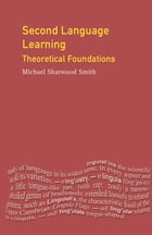 Second Language Learning: Theoretical Foundations