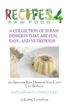20 Awesome Raw Desserts You Can't Live Without by Kathleen Tennefoss