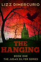 The Hanging by Lizz Dimercurio