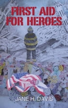 First Aid for Heroes by Jane Davis