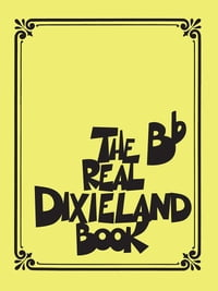 The Real Dixieland Book Songbook: B-Flat Instruments