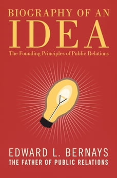 Biography of an Idea: The Founding Principles of Public Relations