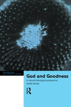 God and Goodness: A Natural Theological Perspective