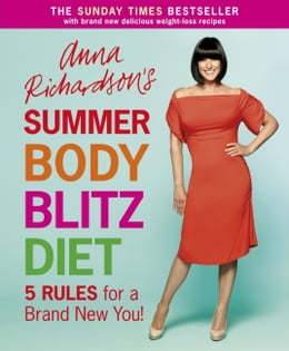 Book Anna Richardson's Summer Body Blitz Diet: Five Rules for a Brand New You by Anna Richardson