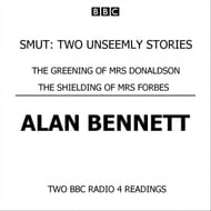 Smut Two Unseemly Stories The Greening Of Mrs Donaldson & The Shielding Of Mrs Forbes