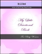 My Little Devotional Book for Busy Women by L.S. Reed