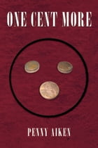 One Cent More by Penny Aiken