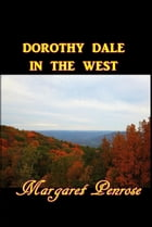 Dorothy Dale in the West by Margaret Penrose