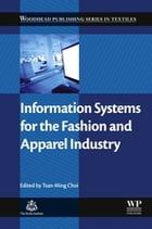 Information Systems for the Fashion and Apparel Industry by Tsan-Ming Jason Choi
