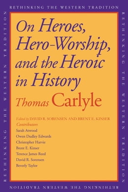 Book On Heroes, Hero Worship, and the Heroic in History by Thomas Carlyle