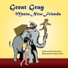 Great Gray Meets New Friends: Great Gray, #2 by Beverly Davis